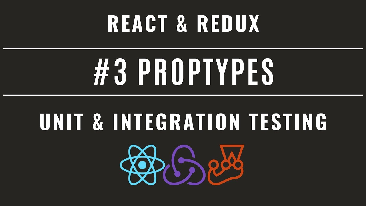 React Redux Unit & Integration Testing with Jest and Enzyme #3 – PropTypes