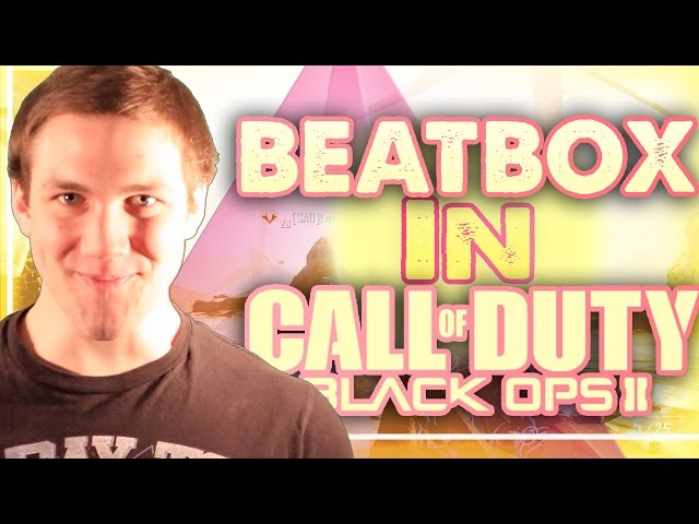 I WROTE A SONG ABOUT YOU! - Beatbox Funny Moments (BLACK OPS 2)