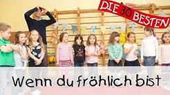 Wenn du fröhlich bist - Singen, Tanzen und Bewegen || Kinderlieder