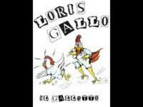 Loris Gallo - Il galletto
