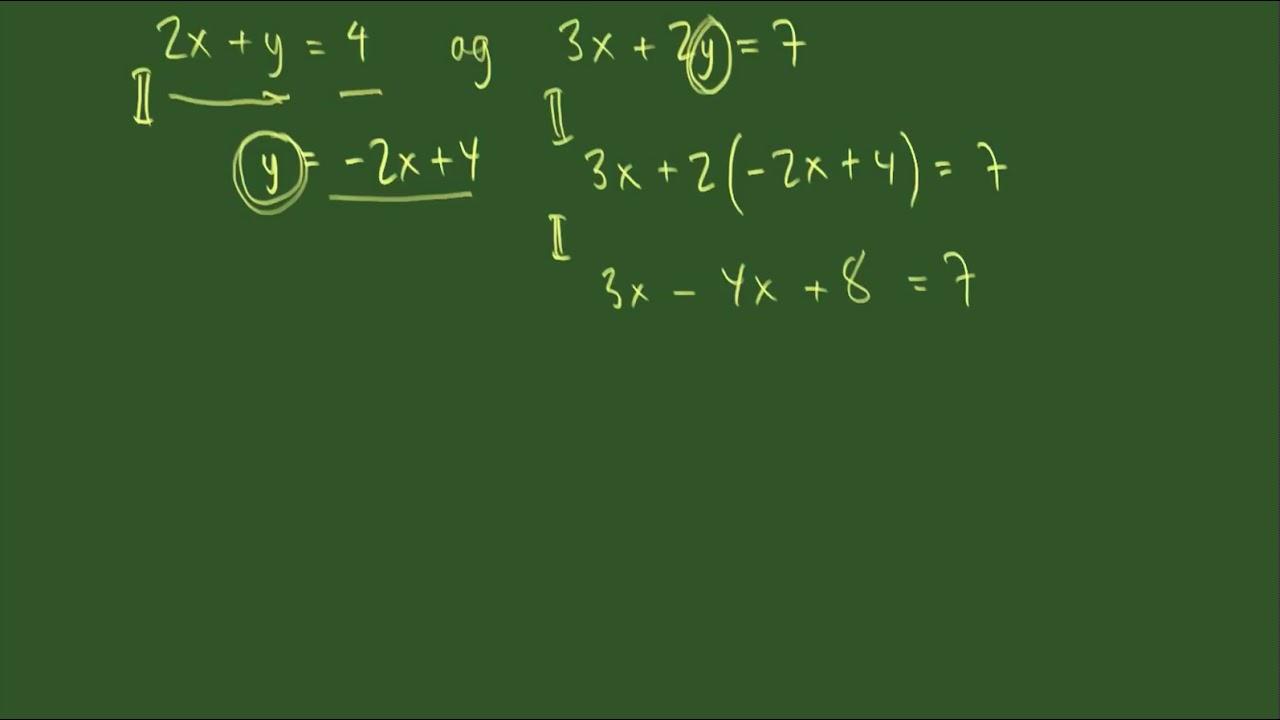 Løsning af to ligninger med to ubekendte ved substitutionsmetoden