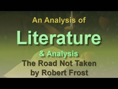 Analysis of The Road Not Taken by Robert Frost