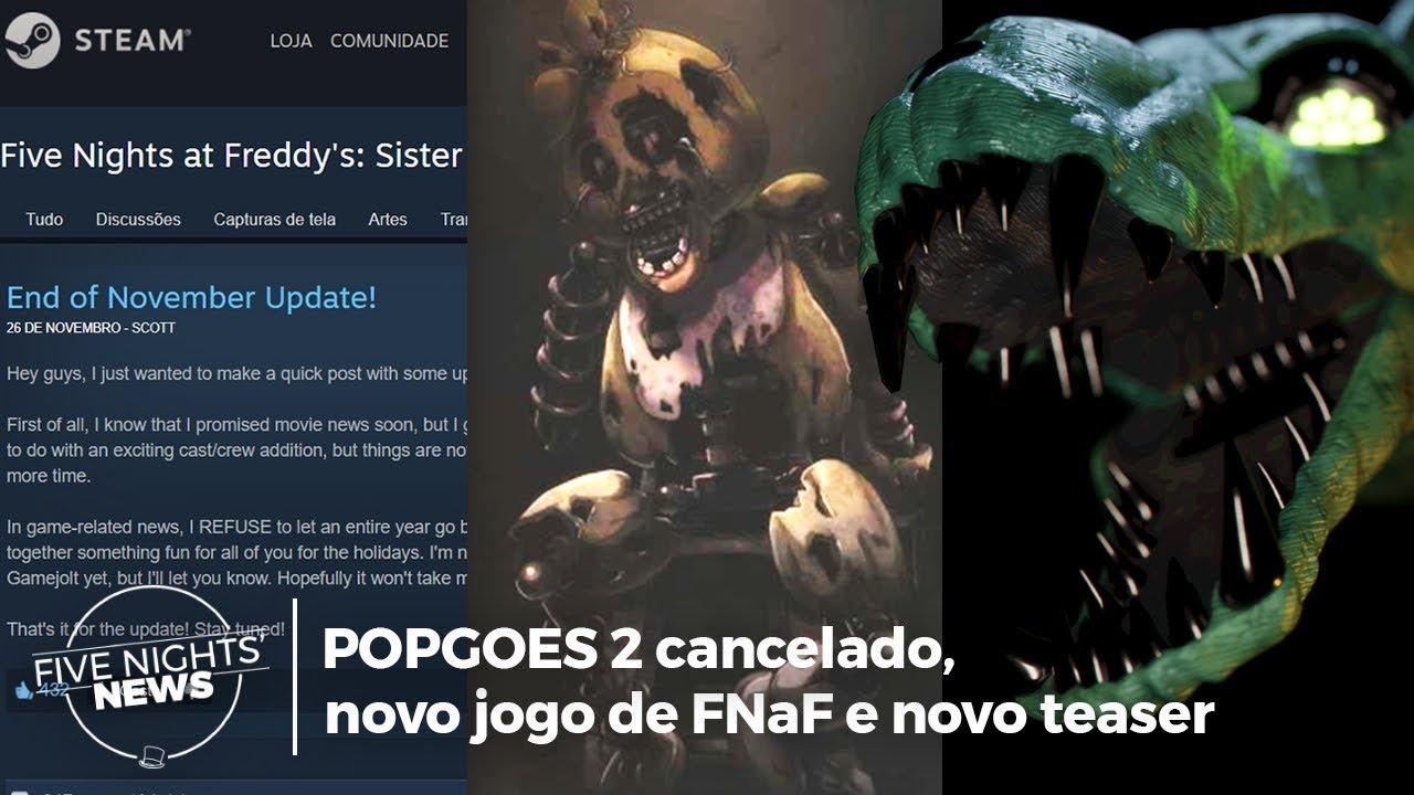 POPGOES 2 Cancelado, Novo Teaser e Novo JOGO! - Five Nights' News