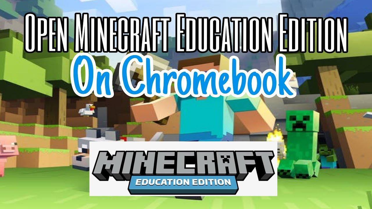 Open Minecraft Education Edition on Chromebook YouTube
