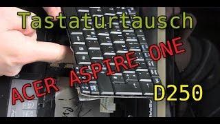 Acer Aspire one D250 Tastatur Ausbauen/ Tauschen