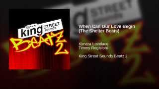 When Can Our Love Begin (The Shelter Beats)