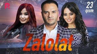 Zalolat (o'zbek serial)   Залолат (узбек сериал) 23-qism