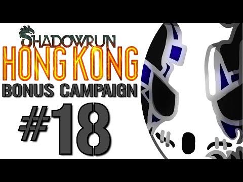 Shadowrun: Hong Kong - Bonus Campaign | Let's Play Ep.18 | Countdown To Lockdown [Wretch Plays]