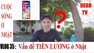 Vlog 35: Một THÁNG LƯƠNG ở Nhật có mua được IPHONE X ? | DEGO TV