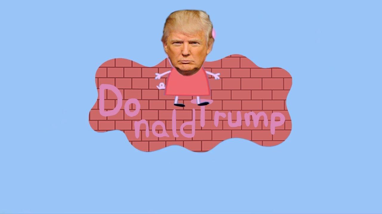 Peppa Pig Donald Trump Build The Wall