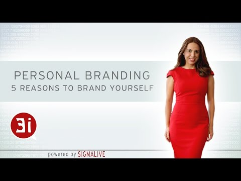 Personal Branding: 5 Reasons to Brand Yourself