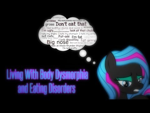 Living With Body Dysmorphia and Eating Disorders