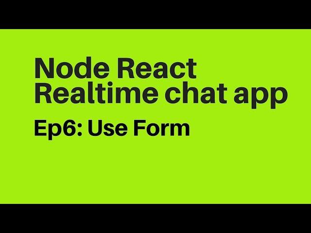 Ep6: User Form in Reactjs Nodejs Messenger Chat App