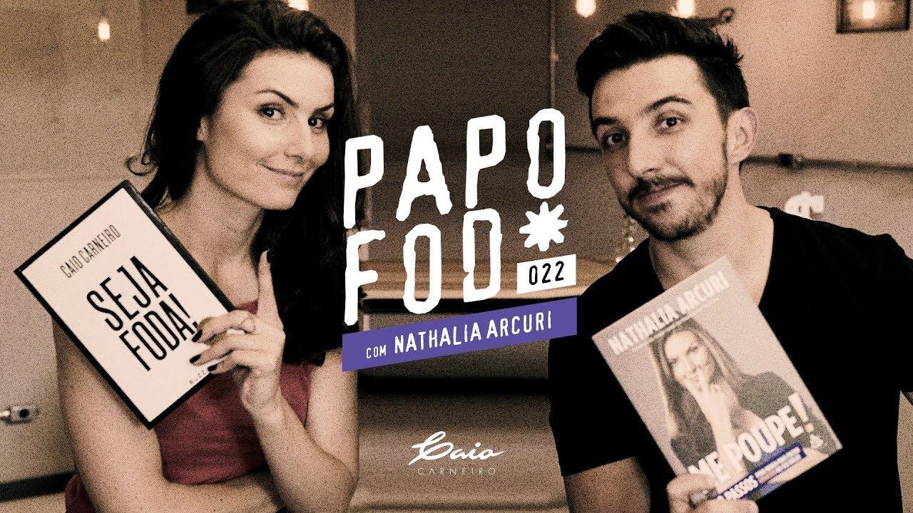 Papo Fod* 022 com Nathalia Arcuri do Canal Me Poupe! | Caio Carneiro