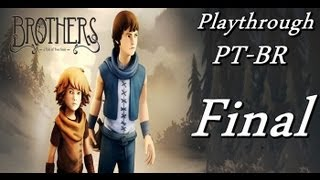 Brothers: A Tale of Two Sons - PC Detonado PT-BR # Final