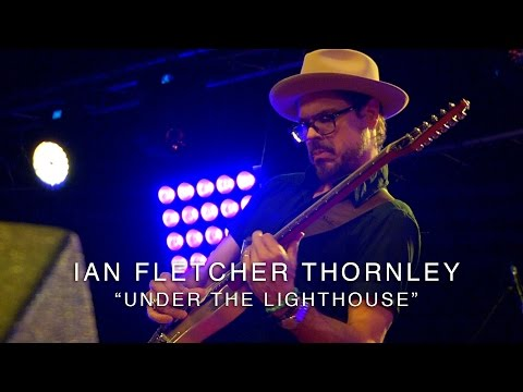 "Ian Fletcher Thornley - ""Under the Lighthouse"" (LIVE from the Suhr Factory Party 2016)"