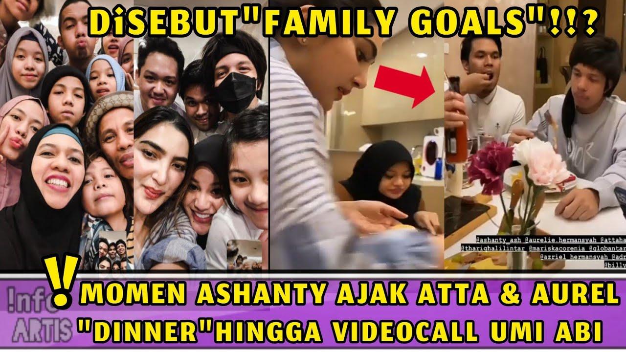 MOMEN HANGAT ASHANTY AJAK ATTA AUREL DINNER BARENG,HINGGA VIDEOCALL UMI ABI &GEN HALILINTAR,DIPUJI