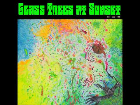 A Third Ear Opening - Glass Trees at Sunset - FULL album