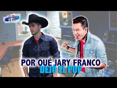 Por qué Jary Franco dejó el pop y entró al regional mexicano!!!