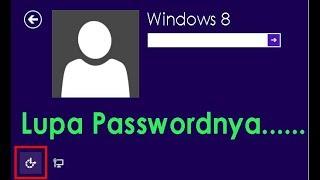 lupa password windows 8 ? cara mudah mengatasinya tanpa sofware atau instasl windows