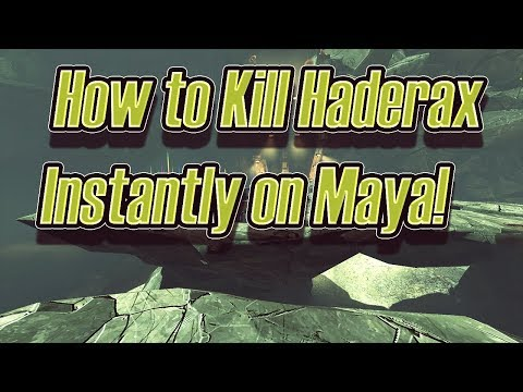 How To Instantly Kill Haderax (And Survive) With Maya!