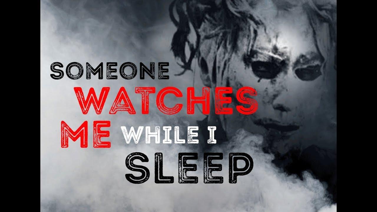 Someone Watches Me While I Sleep - Creepypasta - YouTube