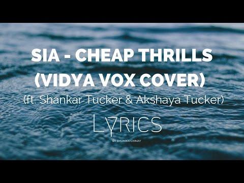 Sia - Cheap Thrills (Vidya Vox Cover) (ft. Shankar Tucker & Akshaya Tucker)(Lyrics) HD