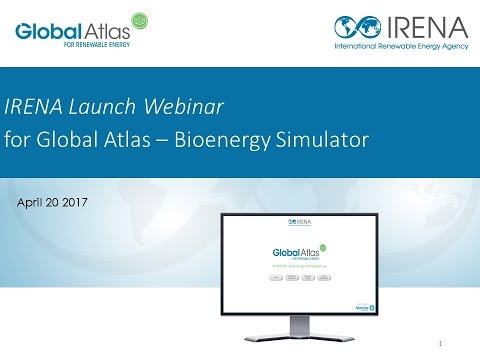 Launch Webinar for the IRENA Global Atlas — Bioenergy Simulator