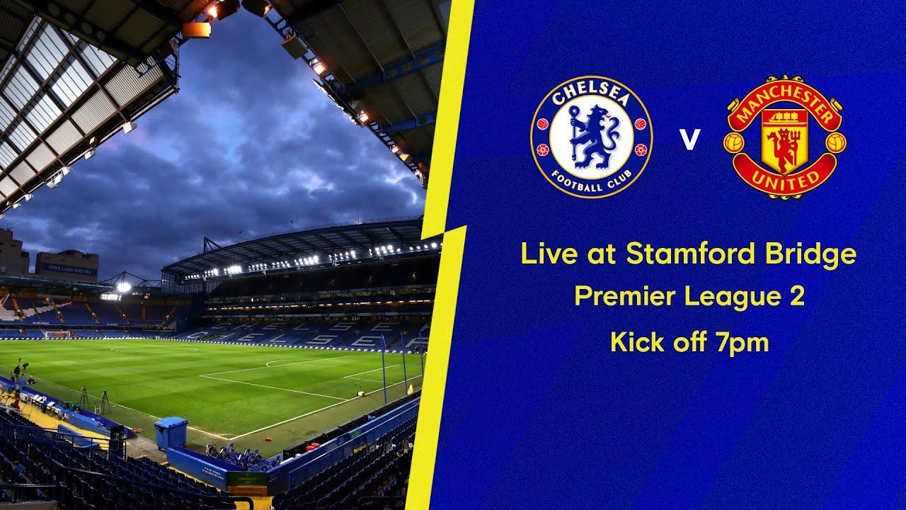 Download Chelsea v Manchester United | Premier League 2 | Live Match