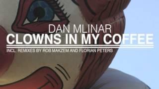 Dan Mlinar - Clowns in my coffee (Rob Makzem Remix)