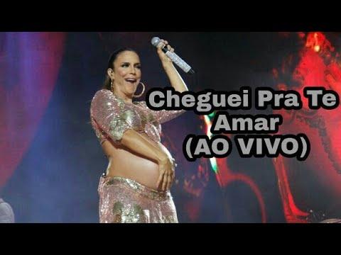 Ivete Sangalo - Cheguei Pra Te Amar (Ao Vivo)