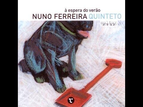 Nuno Ferreira Quinteto - Another Windy Summer  (by Jesse Chandler)