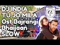 DJ INDIA 2020 - DJ TU JO MILA - OST BAJRANGI BHAIJAAN