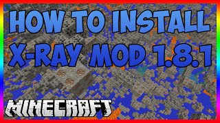 How To Install X-Ray Mod In Minecraft 1.8.1! (Minecraft X-Ray Mod 1.8.1 Download)