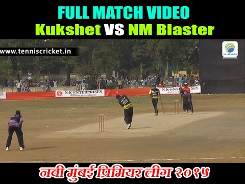 Kukshet Vs NM Blaster - NMPL 2015