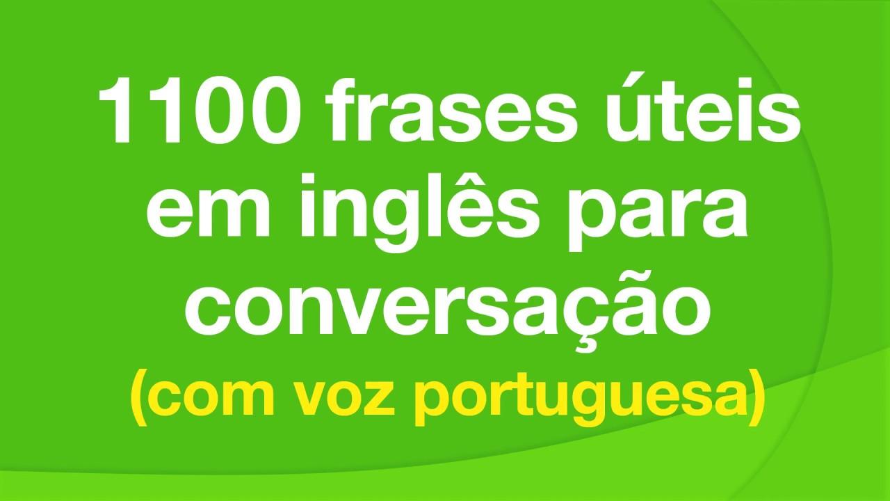 Frases Em Inglês: 1100 Frases úteis Em Inglês Para Conversação (com Voz