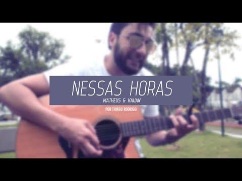 Nessas horas Matheus e Kauan - Thiago Rodrigo