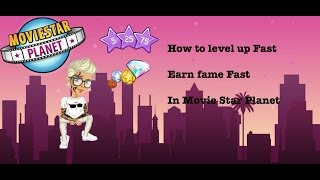 How to level up Fast and Earn fame Fast In Movie Star Planet