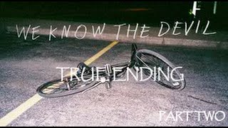 We know the devil: True ending (Part 2)