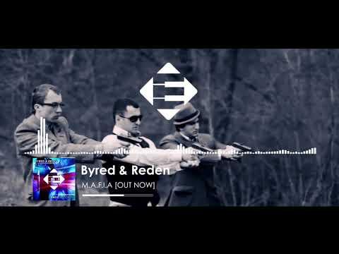 Byred & Reden - M.A.F.I.A (Original Mix)