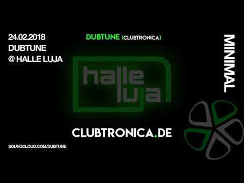 [Minimal -Techno] 24.02.2018 DUBTUNE - Clubtronica @ Halle Luja, Tönisvorst