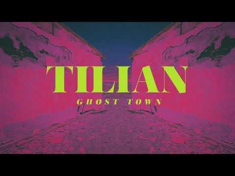 Tilian - Ghost Town