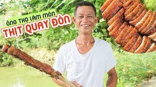 Gambar cover Ông Thọ Làm Món Thịt Quay Đòn Độc Đáo | Roasted Pork