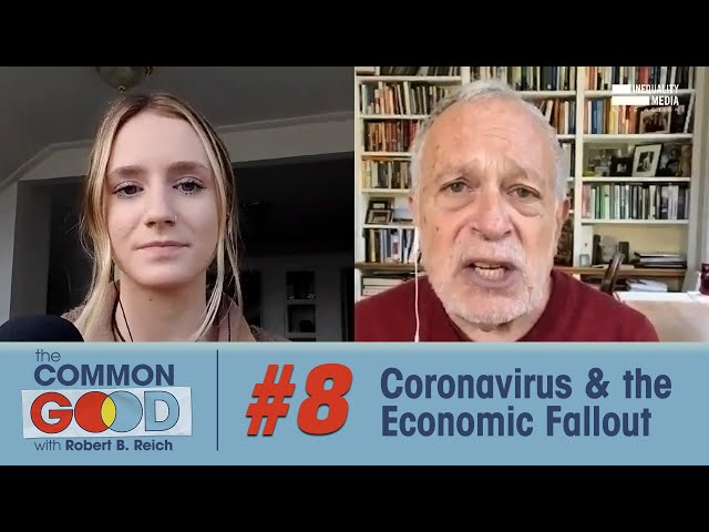 Coronavirus Updates, Corporate Bailouts and the Stimulus Package | The Common Good with Robert Reich