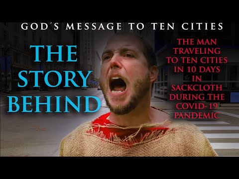 The Story Behind The Man In Sackcloth: 10 Cities In 10 Days   Phillip Blair