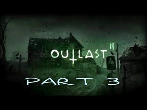 Outlast 2 Gameplay Walkthrough Part 3 Playthrough Let's Play