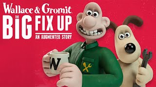 The Making Of Wallace & Gromit: The Big Fix Up