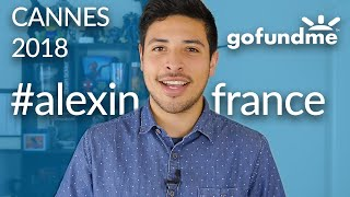 I'm going to the Cannes Film Festival! -Gofundme campaign- #alexinfrance