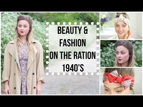1940'S Beauty & Fashion On The Ration *AD | LeadingLadyBeauty