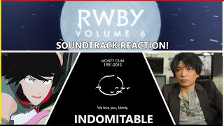 """RWBY Volume 6 OST, Part 5 """"Indomitable"""" / How Monty Oum And RWBY Changed My Life"""